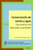 Cover for Conservación de los suelos y agua. Una premisa del desarrollo sustentable